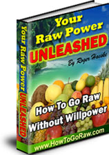 Your Raw Power Unleashed: Formerly Think and Go Raw